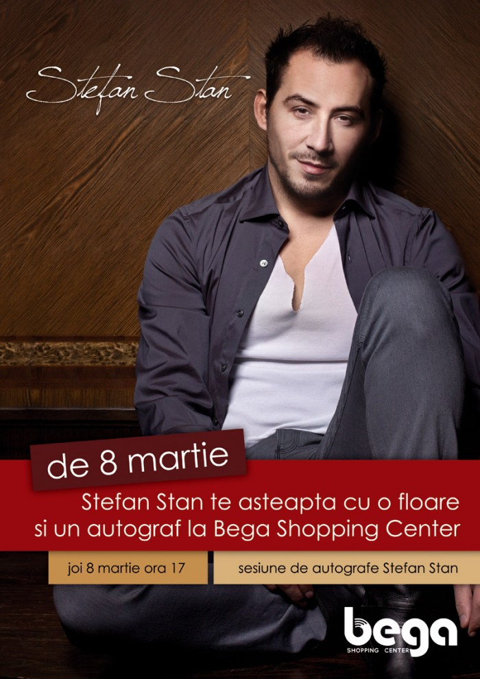 De 8 martie Stefan Stan vine la Bega Shopping Center